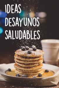 Ideas para preparar un desayuno saludable